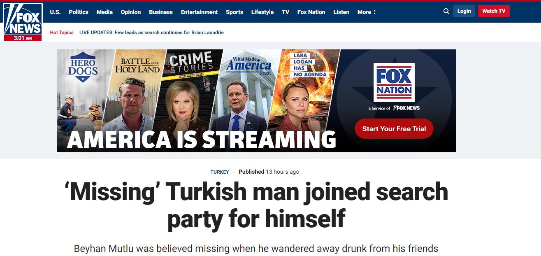<p><strong>Fox News: Kayıp Türk, kendisi için arama ekibine katıldı</strong></p><p>Garip yerel haberlere göre, sarhoş olup ormana giren bir Türk, daha sonra fark etmeden kendisini bulmak için çalışma yürüten bir arama ekibine katıldı.</p>