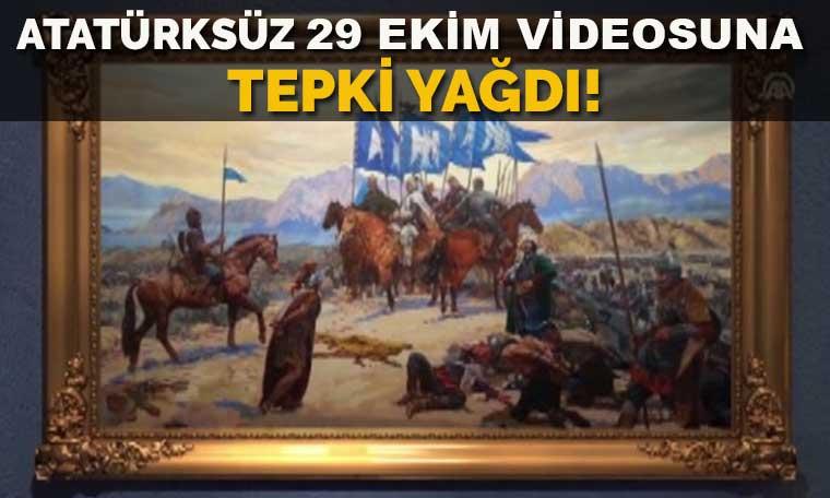 Atatürksüz 29 Ekim videosuna tepki yağdı