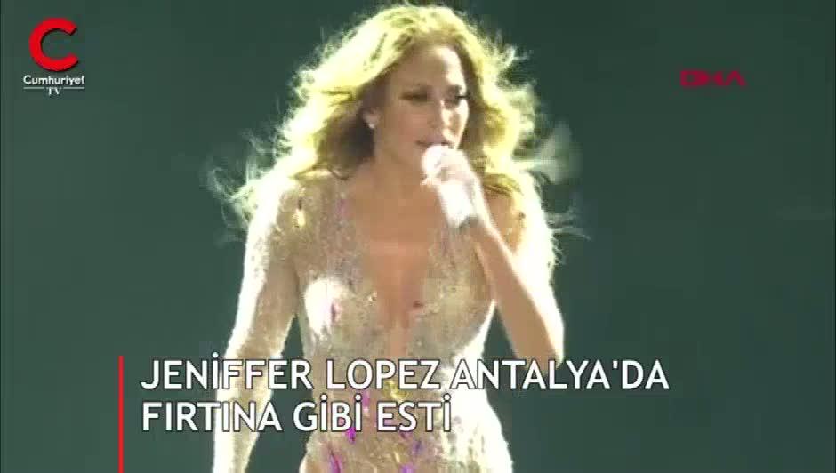 Jeniffer Lopez Antalya'da fırtına gibi esti