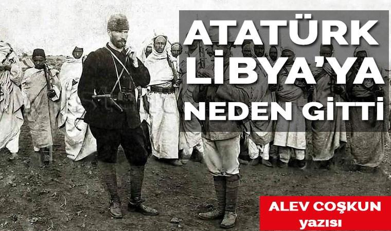 Atatürk Libya'ya neden gitti?