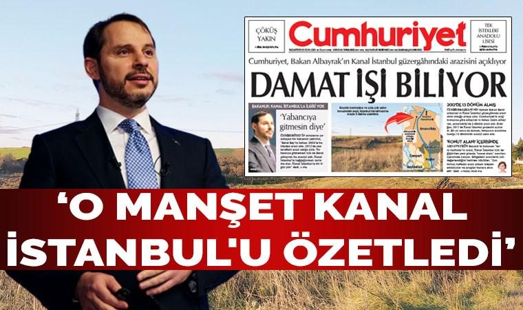 'O manşet Kanal İstanbul'u özetledi'
