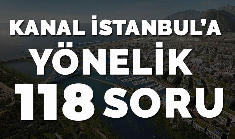 Kanal İstanbul Projesi'ne dair 118 kritik soru