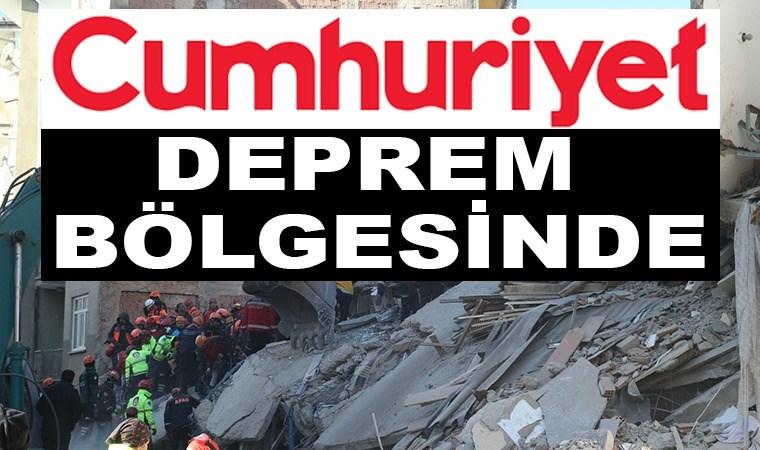 Cumhuriyet, deprem bölgesinde