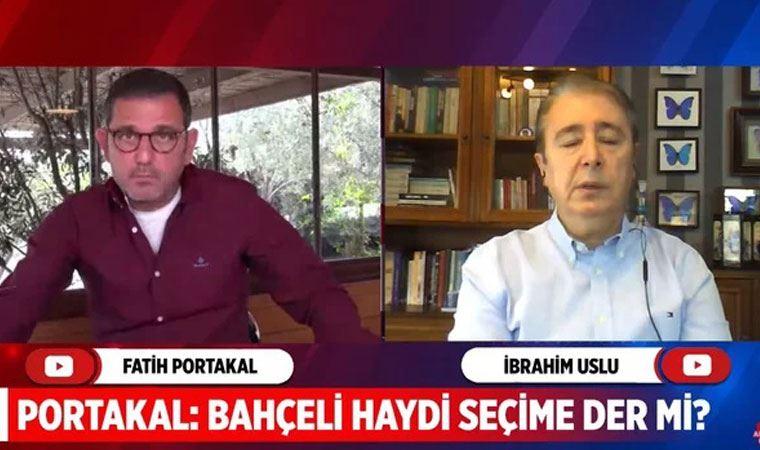 Fatih Portakal'a konuşan İbrahim Uslu: