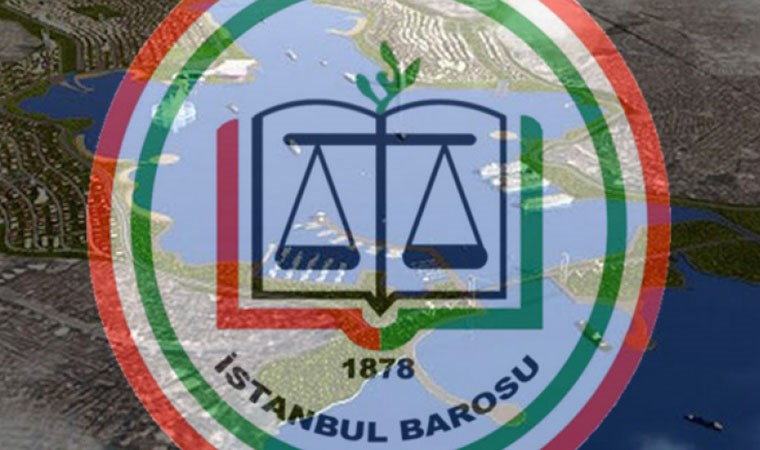 İstanbul Barosu'ndan Kanal İstanbul'a itiraz