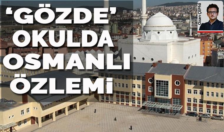 'Gözde' okulda Osmanlı özlemi