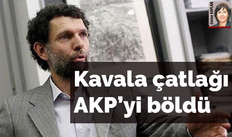 Kavala çatlağı AKP'yi böldü