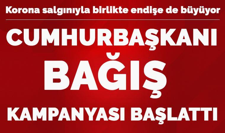Erdoğan bağış kampanyası başlattı