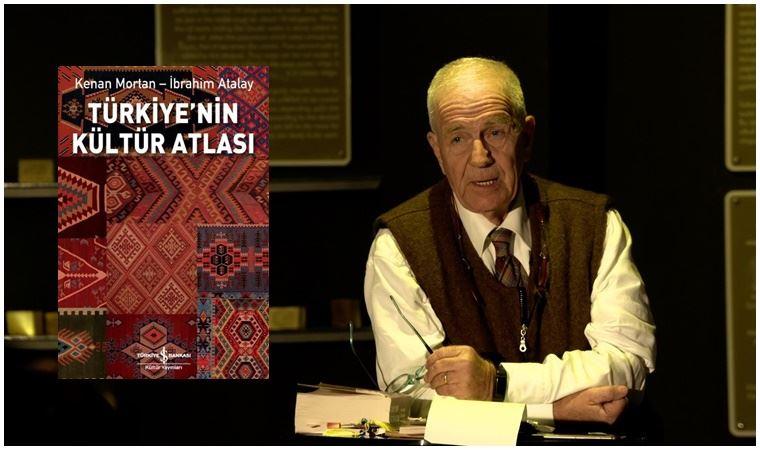Kenan Mortan ve İbrahim Atalay'dan 'Türkiye'nin Kültür Atlası'