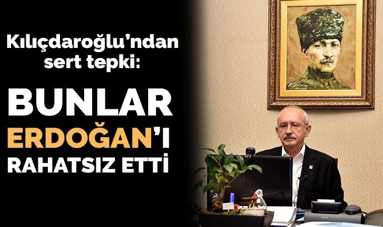 Kılıçdaroğlu: Bunlar Erdoğan'ı rahatsız etti...