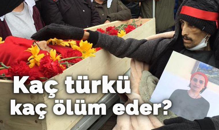 Kaç türkü, kaç ölüm eder?