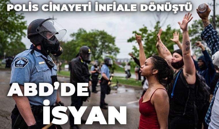 ABD'de isyan: Polis cinayeti infiale dönüştü!