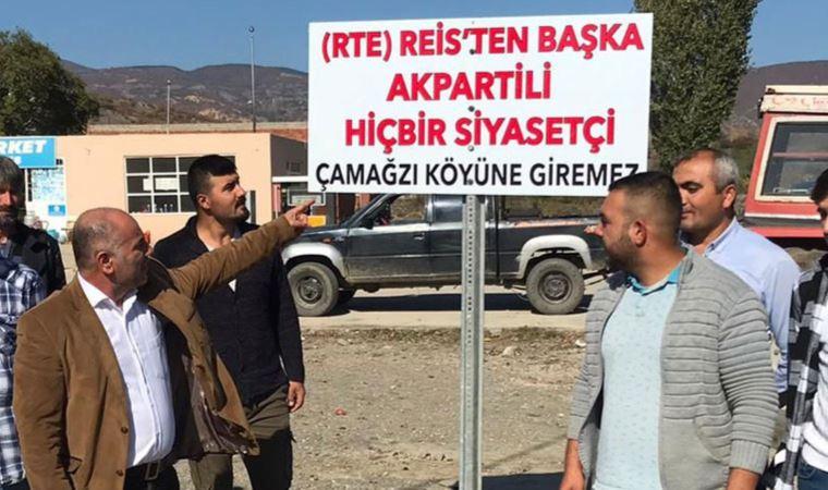 Köye 'AKP'li giremez' tabelası