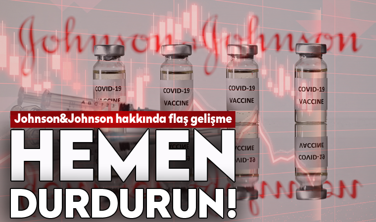 Johnson&Johnson aşısı için 'durdurun' çıkışı!