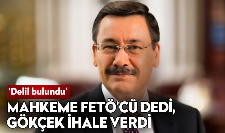 """Mahkeme """"FETÖ'CÜ"""" dedi, Melih Gökçek ihale verdi"""