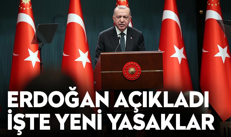 Erdoğan açıkladı: İşte yeni yasaklar!