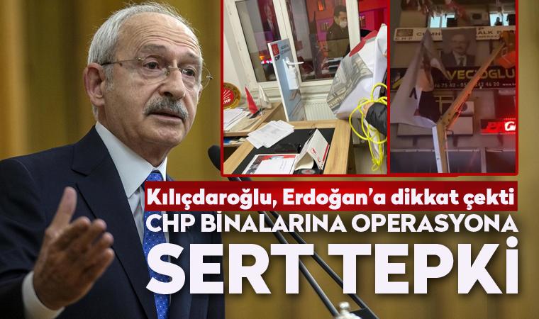 Kılıçdaroğlu'ndan operasyonlara sert tepki