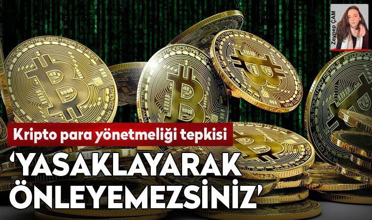 'Yasaklama ile kripto paralar önlenemez'