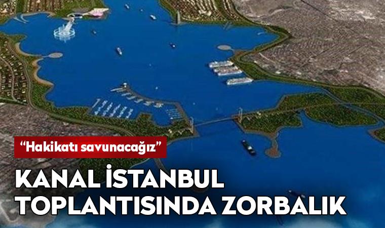 Kanal İstanbul toplantısında zorbalık