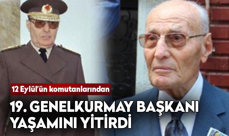 19. Genelkurmay Başkanı Necdet Üruğ yaşamını yitirdi