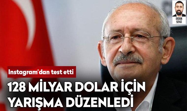 Kılıçdaroğlu, '128 milyar dolar' için yarışma düzenledi