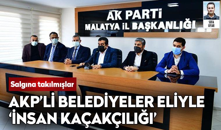 AKP'li belediyeler aracılığıyla 'insan kaçakçılığı'
