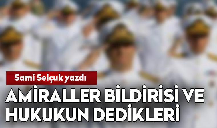 Amiraller Bildirisi ve Hukukun Dedikleri - Prof. Dr. Sami SELÇUK
