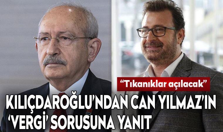 Kemal Kılıçdaroğlu'ndan Can Yılmaz'a 'vergi' yanıtı