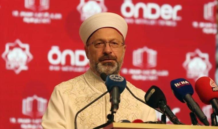 Ali Erbaş: 'İnanç insan ile Allah arasında olsun, ticarete, siyasete, yargıya yansımasın' diye ortalığı ayağa kaldırıyorlar!