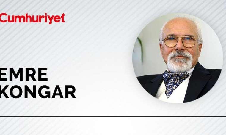 Emre Kongar - 99 yıl önce, 99 yıl sonra: İki Türkiye
